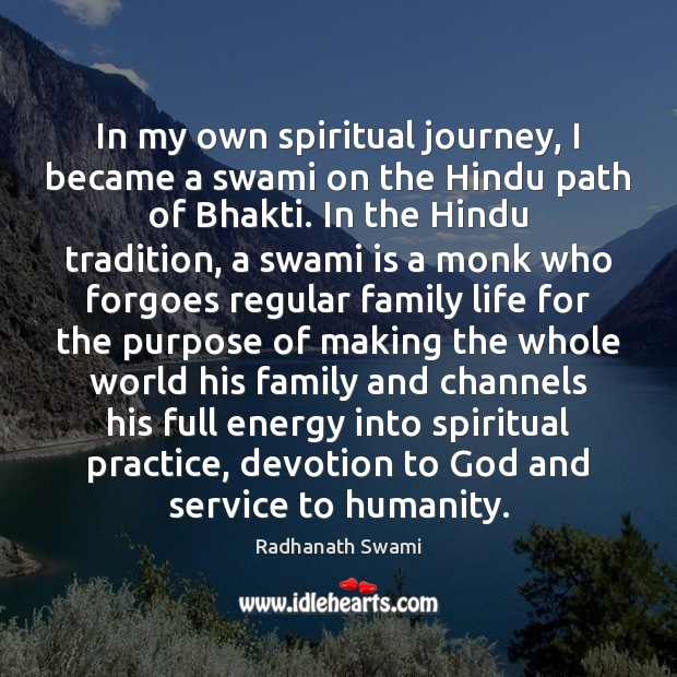 In my own spiritual journey, I became a swami on the Hindu Radhanath Swami Picture Quote
