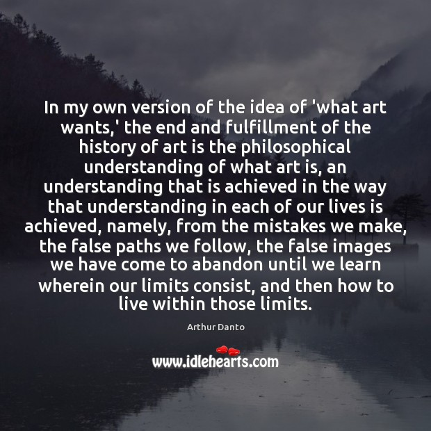 In my own version of the idea of 'what art wants,' Image