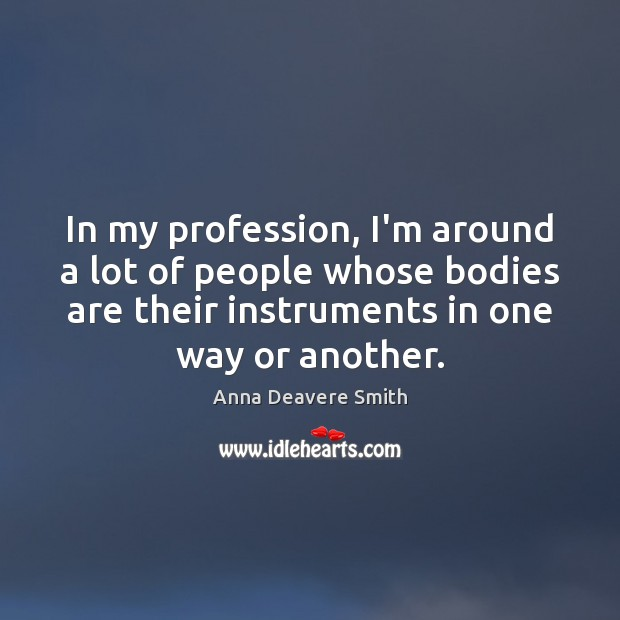 In my profession, I'm around a lot of people whose bodies are Image