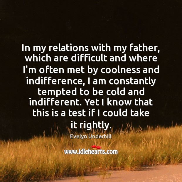 In my relations with my father, which are difficult and where I'm Image
