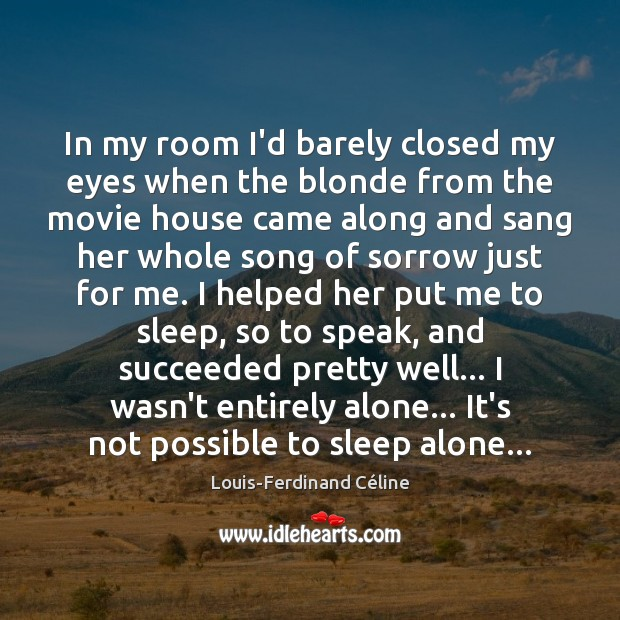 In my room I'd barely closed my eyes when the blonde from Louis-Ferdinand Céline Picture Quote