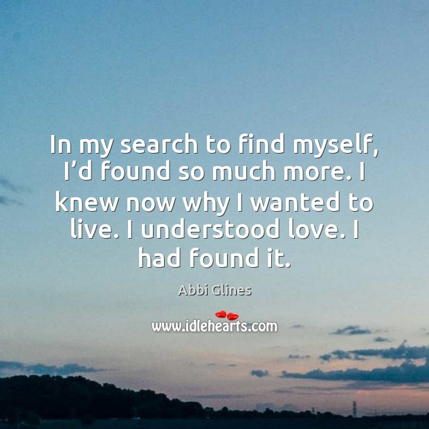 In my search to find myself, I'd found so much more. Image