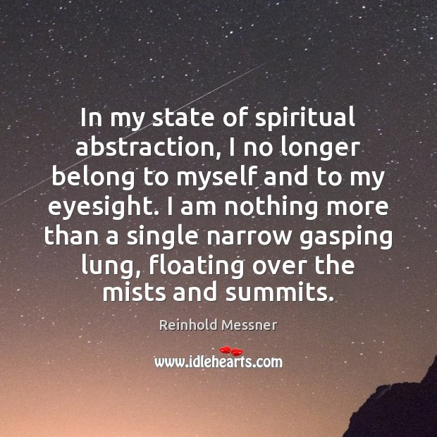 Image, In my state of spiritual abstraction, I no longer belong to myself