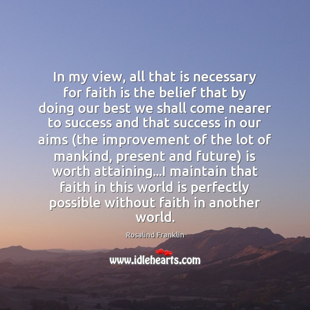 In my view, all that is necessary for faith is the belief Image