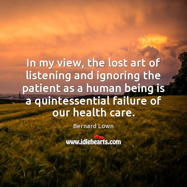 Image, In my view, the lost art of listening and ignoring the patient