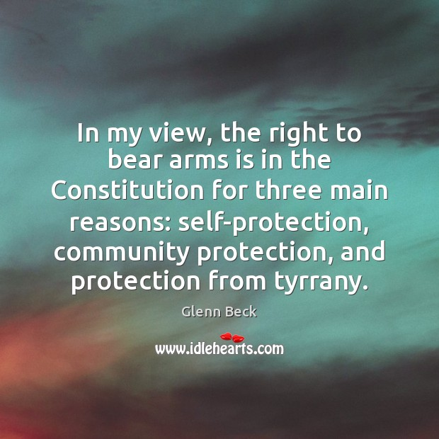 In my view, the right to bear arms is in the Constitution Image