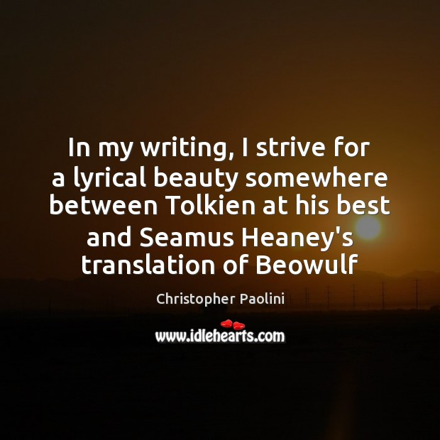 In my writing, I strive for a lyrical beauty somewhere between Tolkien Image
