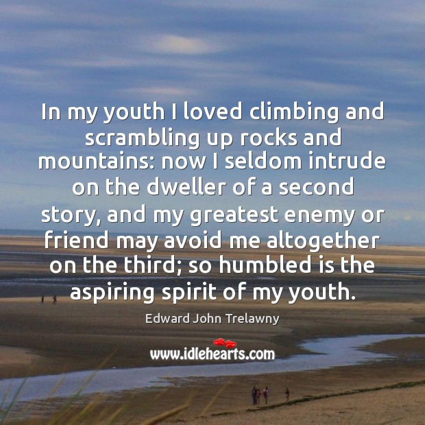 In my youth I loved climbing and scrambling up rocks and mountains: Image