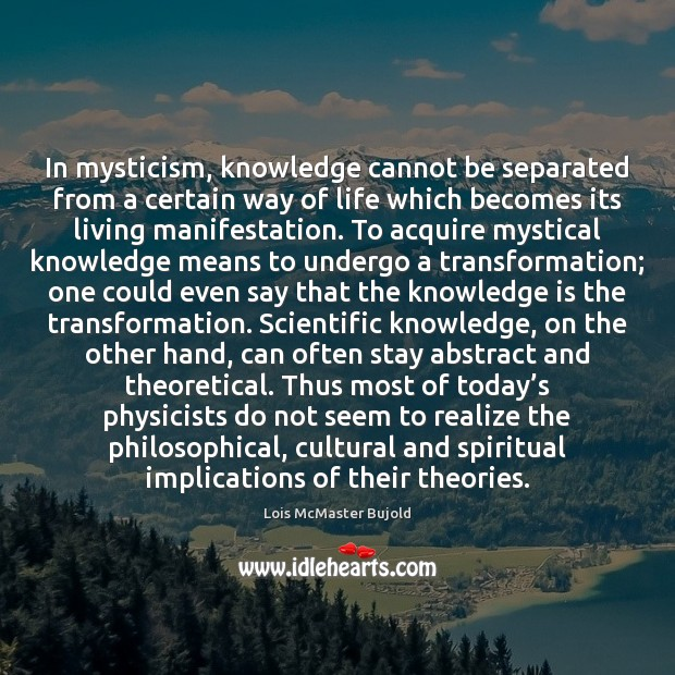 In mysticism, knowledge cannot be separated from a certain way of life Image