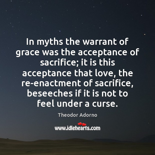 Image, In myths the warrant of grace was the acceptance of sacrifice; it