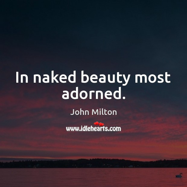 In naked beauty most adorned. Image