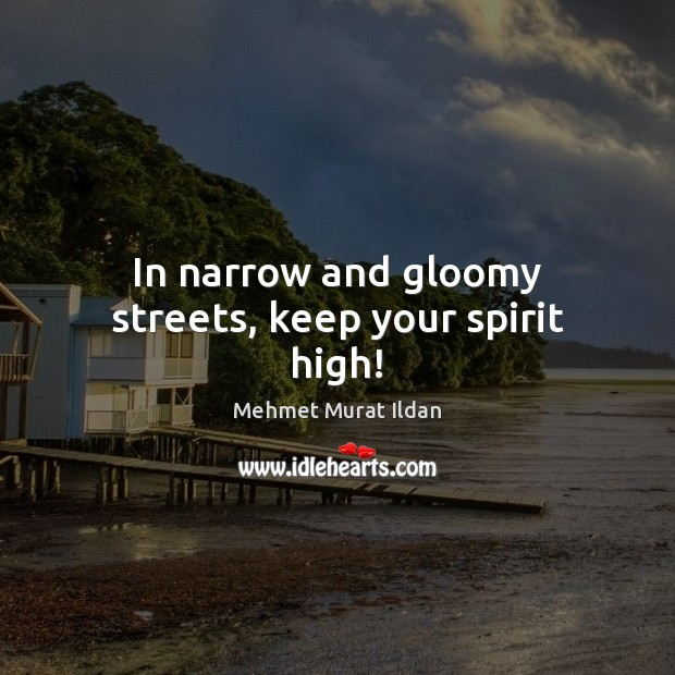 Image, In narrow and gloomy streets, keep your spirit high!