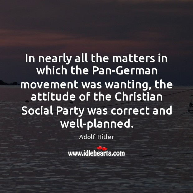 In nearly all the matters in which the Pan-German movement was wanting, Image