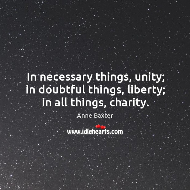 Image, In necessary things, unity; in doubtful things, liberty; in all things, charity.