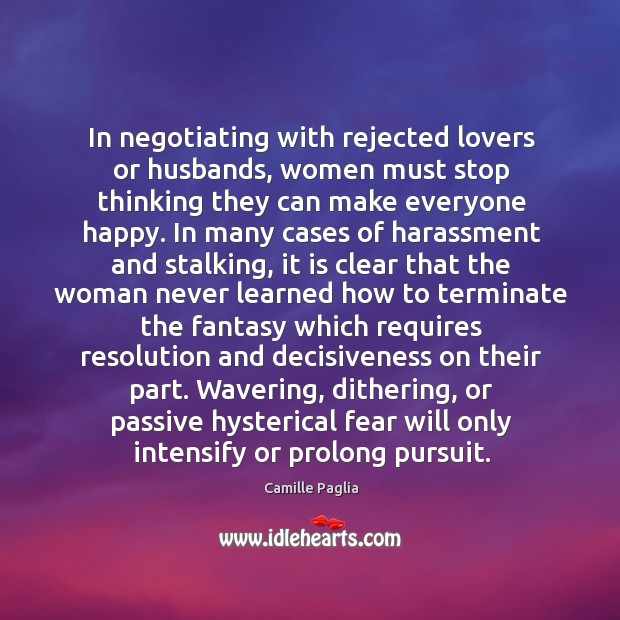 In negotiating with rejected lovers or husbands, women must stop thinking they Image