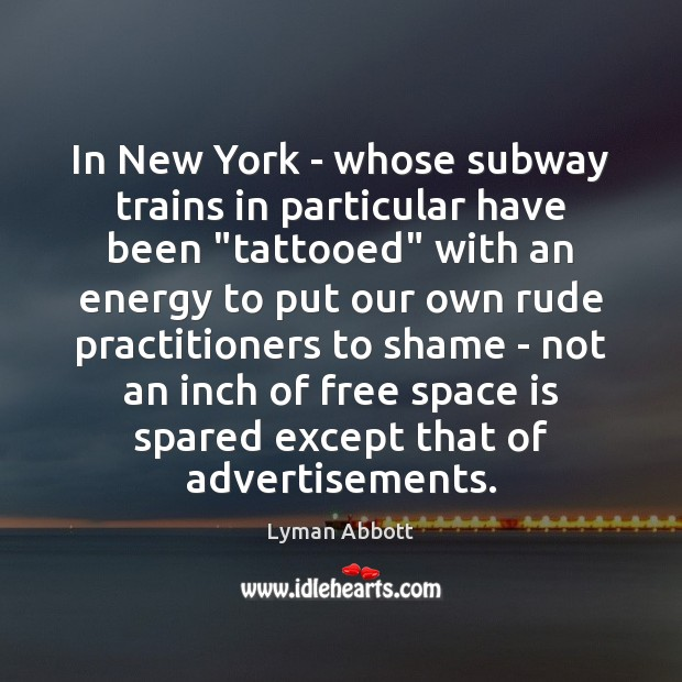 "In New York – whose subway trains in particular have been ""tattooed"" Space Quotes Image"