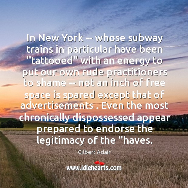 """Image, In New York — whose subway trains in particular have been """"tattooed"""""""