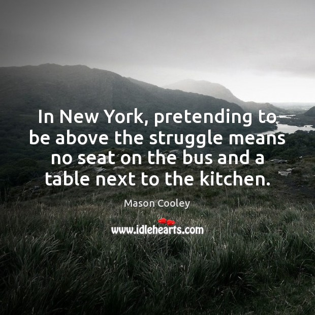 In New York, pretending to be above the struggle means no seat Image