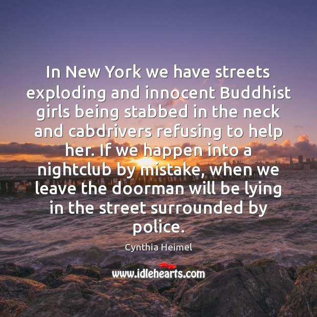 In New York we have streets exploding and innocent Buddhist girls being Image