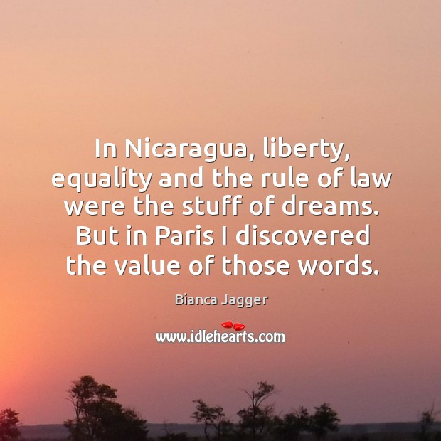 In nicaragua, liberty, equality and the rule of law were the stuff of dreams. Image