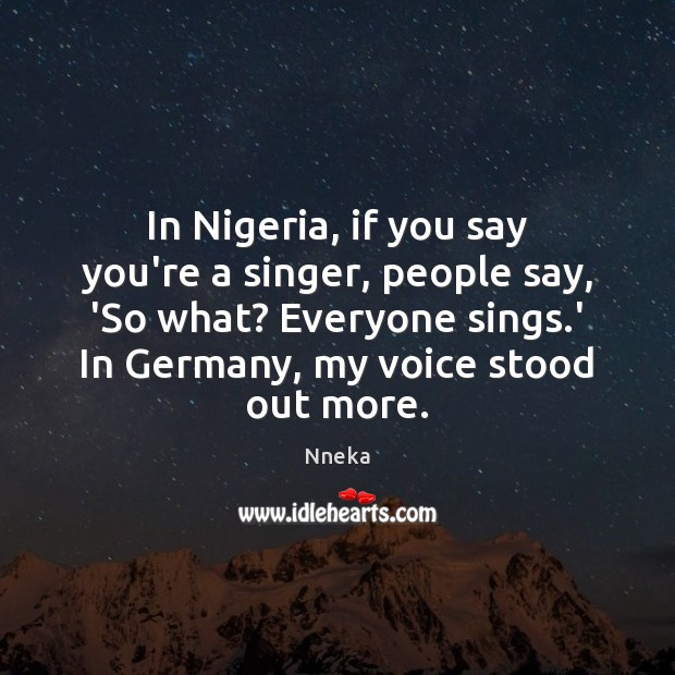 In Nigeria, if you say you're a singer, people say, 'So what? Image