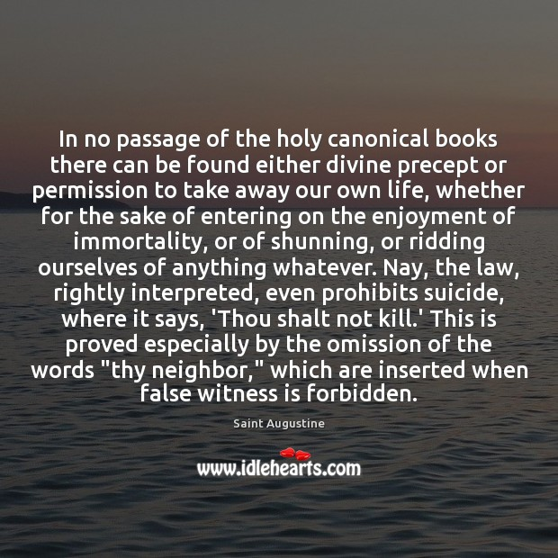 In no passage of the holy canonical books there can be found Saint Augustine Picture Quote