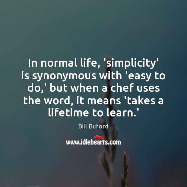 Image, In normal life, 'simplicity' is synonymous with 'easy to do,' but