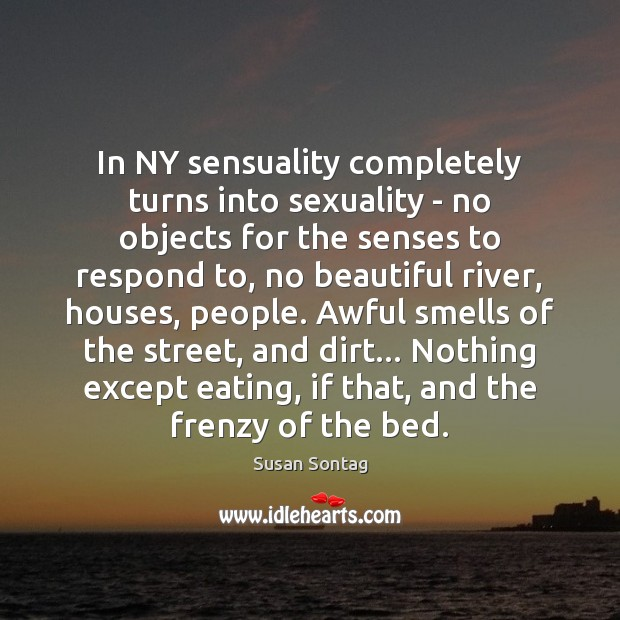 Image, In NY sensuality completely turns into sexuality – no objects for the