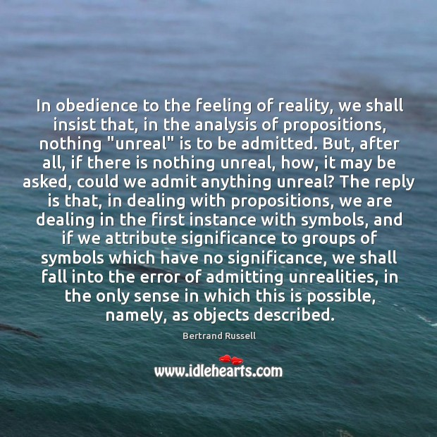 In obedience to the feeling of reality, we shall insist that, in Image