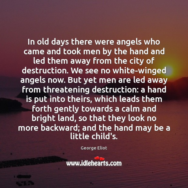 In old days there were angels who came and took men by George Eliot Picture Quote