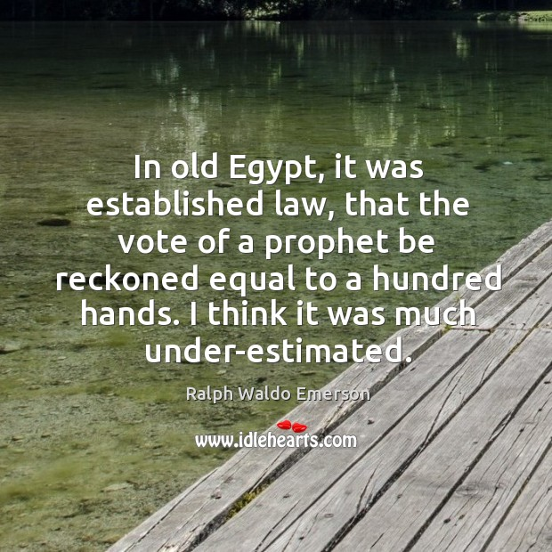 In old Egypt, it was established law, that the vote of a Image