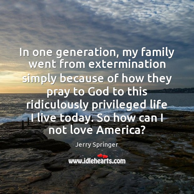 Image, In one generation, my family went from extermination simply because of how