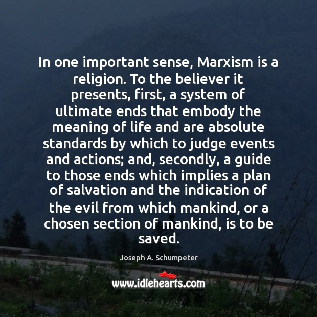 Image, In one important sense, Marxism is a religion. To the believer it