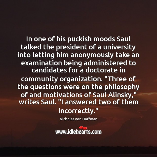 Image, In one of his puckish moods Saul talked the president of a