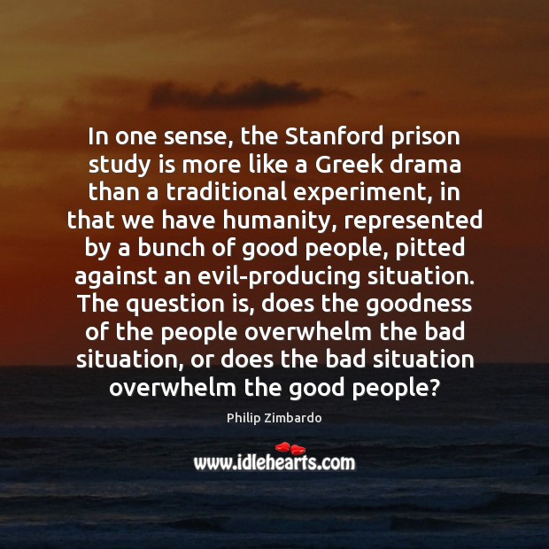 Image, In one sense, the Stanford prison study is more like a Greek