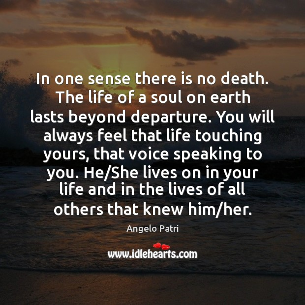 Image, In one sense there is no death. The life of a soul