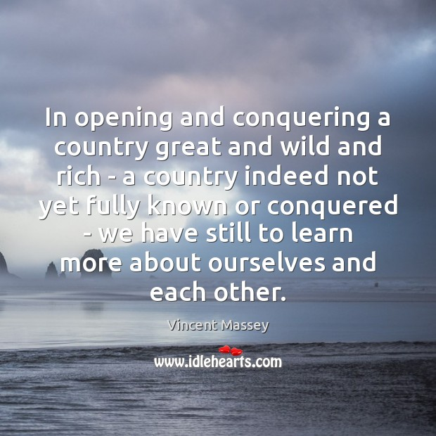 In opening and conquering a country great and wild and rich – Image