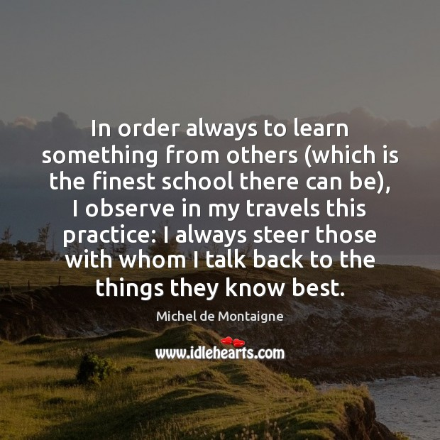 Image, In order always to learn something from others (which is the finest