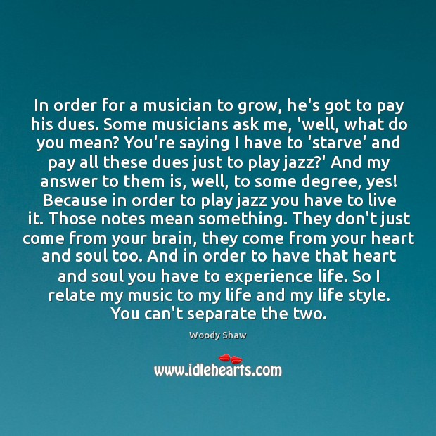 In order for a musician to grow, he's got to pay his Image