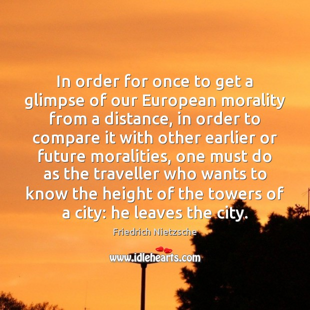 Image, In order for once to get a glimpse of our European morality