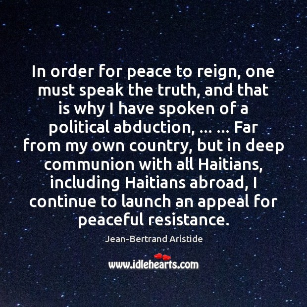 Image, In order for peace to reign, one must speak the truth, and