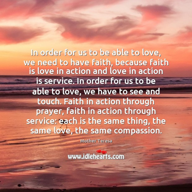 In order for us to be able to love, we need to Action Quotes Image