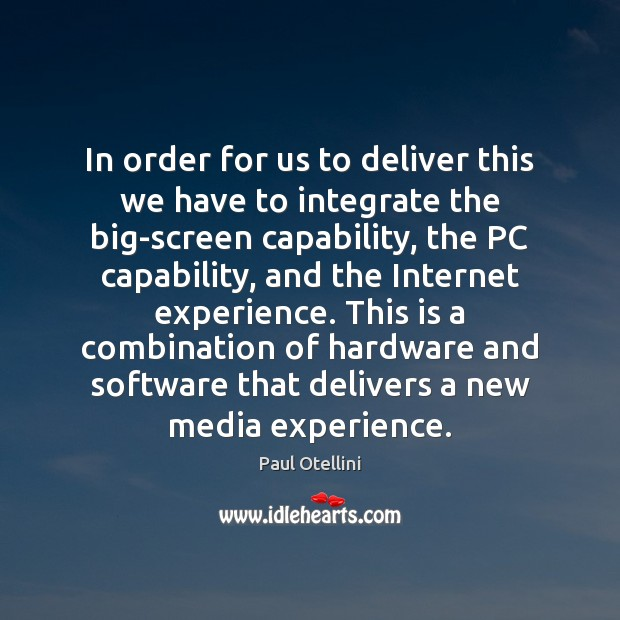 Image, In order for us to deliver this we have to integrate the
