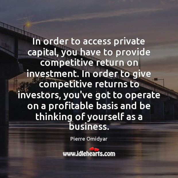 Image, In order to access private capital, you have to provide competitive return