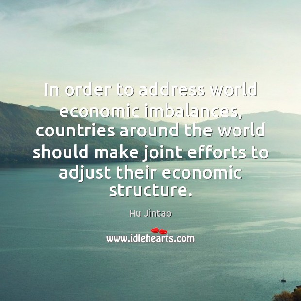 Image, In order to address world economic imbalances, countries around the world should
