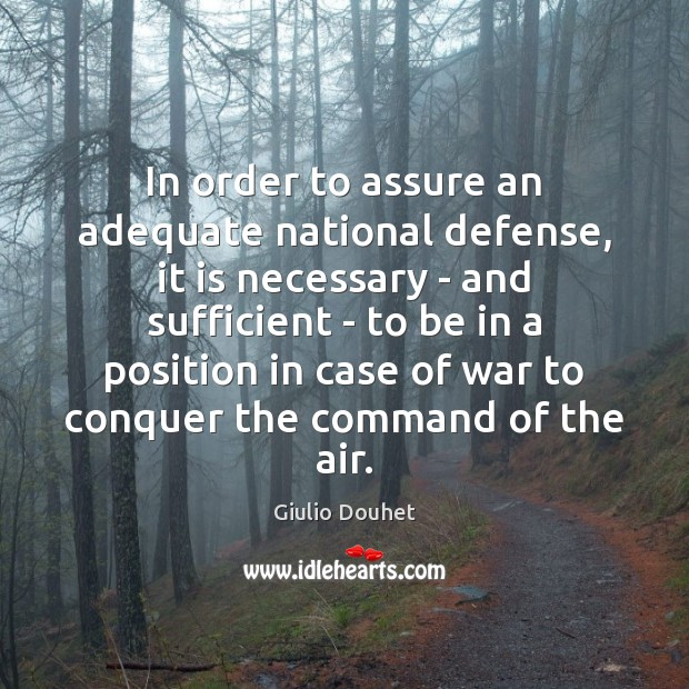 In order to assure an adequate national defense, it is necessary – Image
