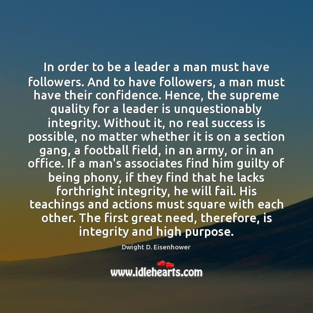 Image, In order to be a leader a man must have followers. And