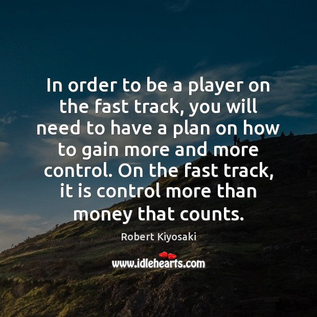 In order to be a player on the fast track, you will Image