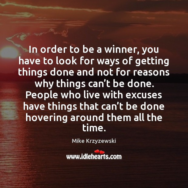 In order to be a winner, you have to look for ways Mike Krzyzewski Picture Quote