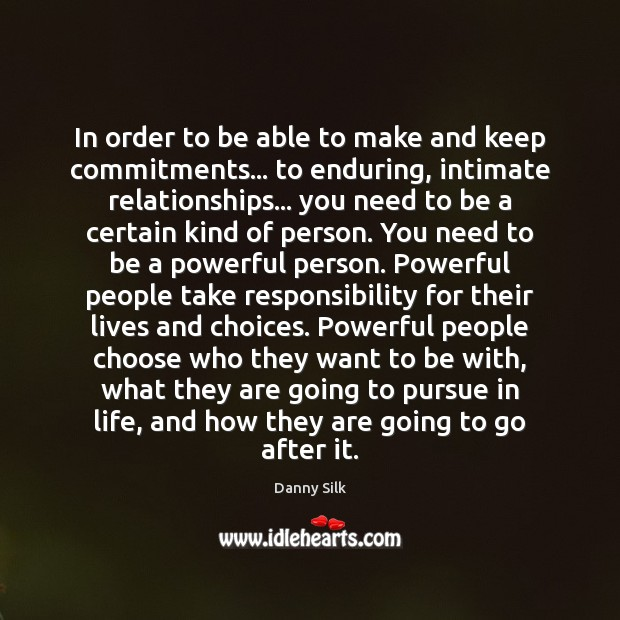In order to be able to make and keep commitments… to enduring, Image